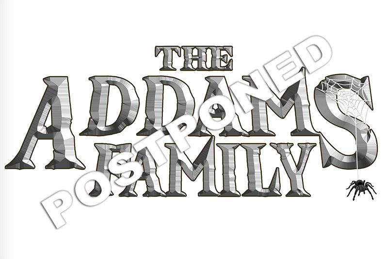 THE ADDAM'S FAMILY POSTPONED